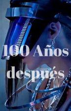 100 Años después by S-A-I-D-A