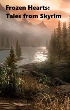 Frozen Hearts: Skyrim Oneshots by FateRewritten