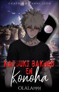 Katsuki Bakugo en Konoha cover