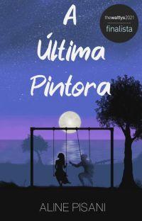 A Última Pintora (Sombras de Neogárdia - Livro 1) [COMPLETO] cover