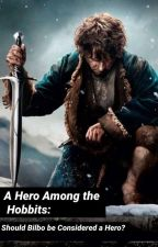 The Hobbit Analysis: Should Bilbo be Considered a Hero? by WiseWolf1000