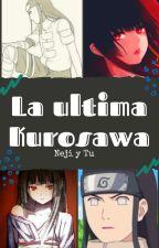 La Ultima Kurosawa (Neji y Tu) by ARMY_animefan123