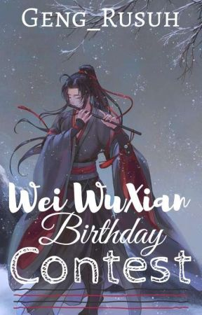 Wei Wuxian Birthday Contest by Geng_Rusuh