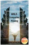 BALI: Tempatku Pulang (TAMAT) cover