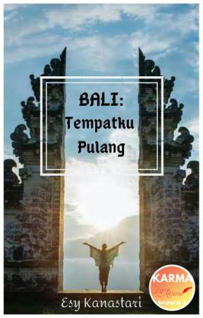 BALI: Tempatku Pulang by Kanastari_Esy