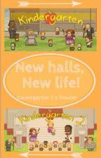 New Halls, New Life! (Kindergarten 2 x reader) by GalaxyXVibes