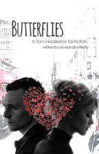 Butterflies (A Tom Hiddleston fan fiction) by laceandbutterfly