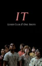 IT loser club // one shots by Terushimascumwhore