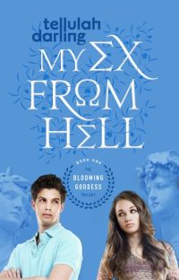 My Ex From Hell (The Blooming Goddess Trilogy, #1) cover