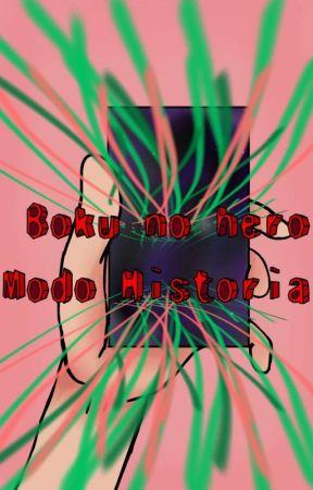 Boku no hero!! Modo Historia :O by FujoshiLeyva