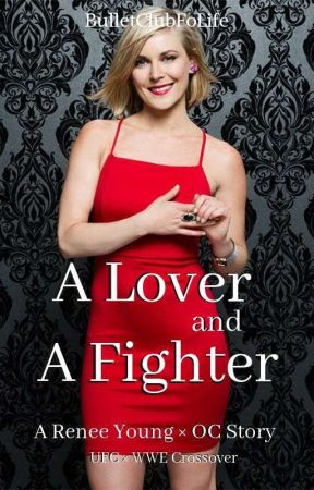 A Lover and A Fighter (Renee Young × OC) by BulletClubFoLife