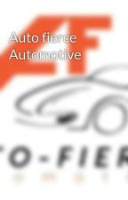 Auto fierce Automotive by Autofierce12