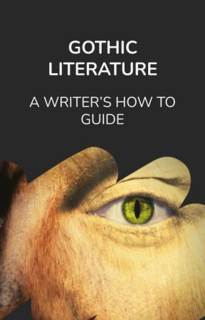Gothic Lit || A Writer's How To Guide by GothicLit