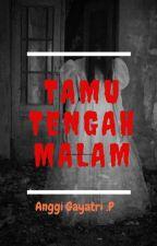 TAMU TENGAH MALAM by AnggiGayatri