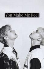 You Make Me Feel. by likeasky21