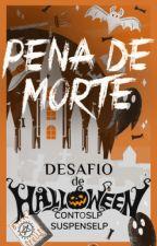 [ENCERRADO] Desafio De Halloween: Pena De Morte | ContosLP & SuspenseLP by SuspenseLP