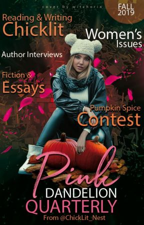 Pink Dandelion Quarterly_Fall 2019 by ChickLit_Nest