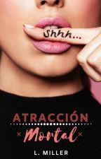 Atracción Mortal by Luxmiller