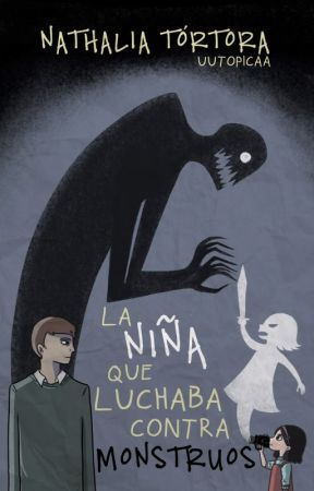 La niña que  luchaba contra monstruos by uutopicaa