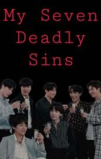 My Seven Deadly Sins by TheQueen_OfHearts