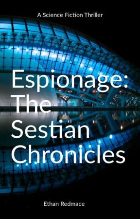 Espionage: The Sestian Chronicles #1 (On hold) by JoikPear