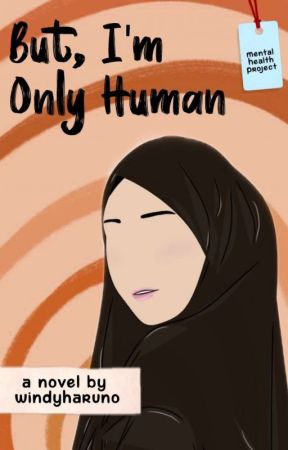 But, I'm Only Human by windyharuno