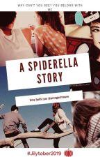A Spiderella Story by saintprongs