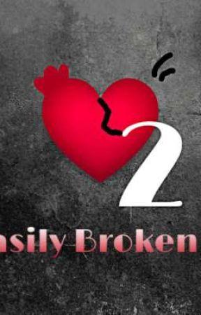 💔Easily Broken 2💔 by FB5430