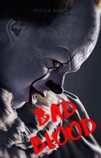   Bad Blood   Pennywise x OC cover