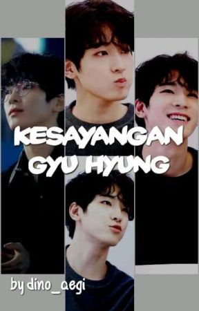 Kesayangan Gyu Hyung ✔ by dino_aegi