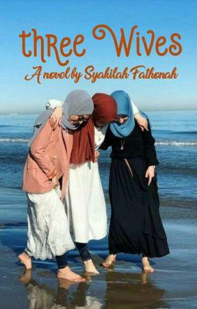 Three Wives (18+)  by Sya-Milah