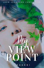 My Viewpoint    J.JK ✓     by kaakoi