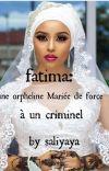 Fatima: une orpheline mariée de force à un criminel cover
