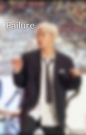 Failure by just_a_dreamer_123