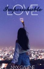 Imperishable Love by Nyx_Galene