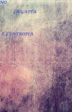 LO ZAINO, LA GATTA E L'ENTROPIA by Violetcurve