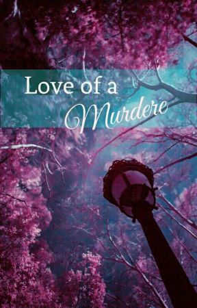 Love Of  A Murderer [does not continue] by Sarah_A69
