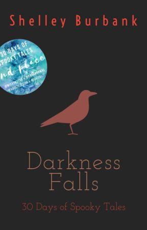 Darkness Falls: Spooky Stories by ShelleyBurbank