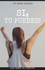 Si, Tu Puedes! by asanchez316