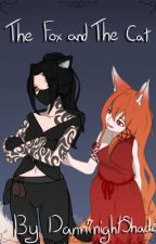 The Fox and The Cat (Lesbian Story, Rewritten) by DanniNightShade