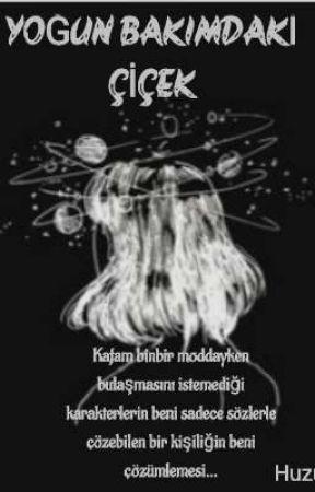 YOĞUN BAKIMDAKİ ÇİÇEK by huzur_toprakta