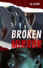 BROKEN MIRROR by LuKe0728
