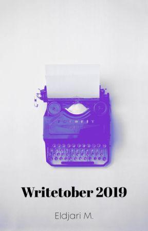 Writetober 2019 by ElDjariM
