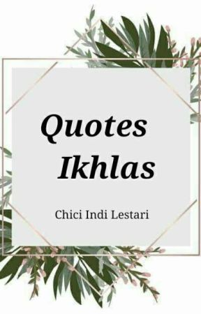 Quotes Ikhlas [COMPLETED] by chiciindilestari