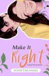 Make It Right (Telah Terbit) cover