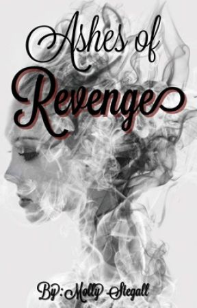 Ashes of Revenge by molly_grace_s