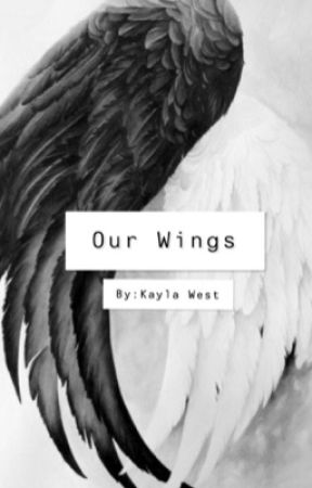 Our Wings by kaylawest777