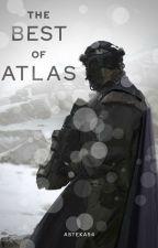 The Best of Atlas (Male Reader x Rwby Harem) by Asteka54