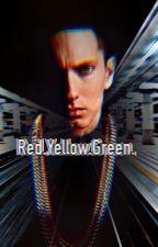 RED. YELLOW. GREEN. by fuckurchickenstrips1