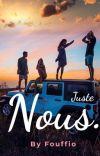 Juste Nous : Amour à sens unique. cover
